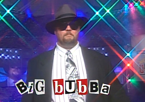 Uncensored 95 Big Bubba